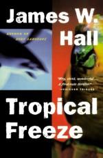 Tropical Freeze - James W. Hall