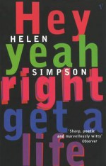 Hey Yeah Right Get A Life - Helen Simpson