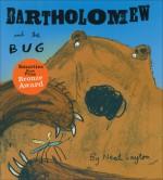 Bartholomew and the Bug - Neal Layton