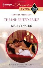 The Inherited Bride - Maisey Yates