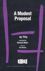 A Modest Proposal - Tilly, Richard Miller