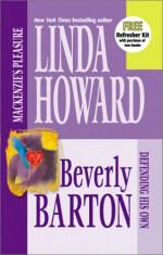 MacKenzie's Pleasure/Defending His Own - Linda Howard, Beverly Barton
