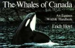 The Whales Of Canada - Erich Hoyt