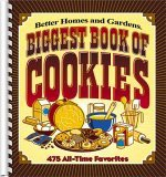 Biggest Book of Cookies: 475 All-Time Favorites (Better Homes & Gardens) - Better Homes and Gardens