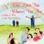God Loves You Whoever You Are - Colleen L. Reece, Julie Reece DeMarco, K.C. Snider