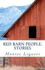 Red Barn People: Stories - Hunter Liguore