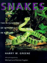 Snakes: The Evolution of Mystery in Nature - Harry W. Greene, Michael Fogden, Patricia Fogden