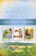 Mountain Lake, Minnesota Trilogy Set - Kim Vogel Sawyer