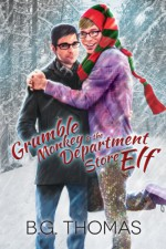 Grumble Monkey and the Department Store Elf - B.G. Thomas