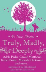 Truly, Madly, Deeply - Adele Parks
