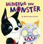 Minerva the Monster - Wednesday Kirwan
