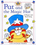 Pat And The Magic Hat - Colin Hawkins, Jacqui Hawkins