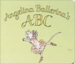 Angelina Ballerina's ABC - Katharine Holabird, Helen Craig
