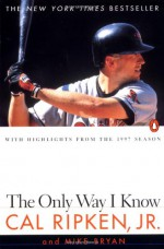 The Only Way I Know - Cal Ripken Jr., Mike Bryan