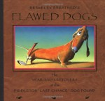 """Flawed Dogs: The Year End Leftovers at the Piddleton """"Last Chance"""" Dog Pound - Berkeley Breathed"""