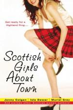 Scottish Girls About Town - Jenny Colgan, Isla Dewar