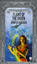 Flight of the Raven - Jennifer Roberson, Rowena Morrill