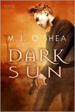 Dark Sun - M.J. O'Shea