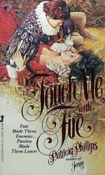 Touch Me With Fire - Patricia Phillips