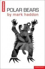 Polar Bears - Mark Haddon