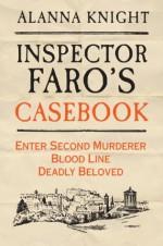 Inspector Faro's Casebook: the Edinburgh Mysteries - Alanna Knight