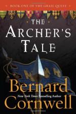 The Archer's Tale - Bernard Cornwell