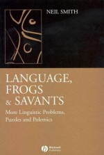 Language, Frogs and Savants - Neil Smith