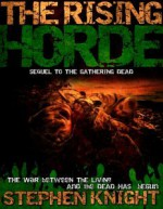 The Rising Horde: Volume Two - Stephen Knight