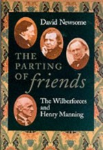 The Parting of Friends: The Wilberforces and Henry Manning - David Newsome