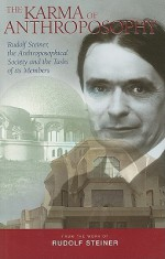 The Karma of Anthroposophy: Rudolf Steiner, the Anthroposophical Society and the Tasks of Its Members - Rudolf Steiner, Matthew Barton, Margaret Jonas