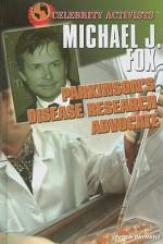 Michael J. Fox: Parkinson's Disease Research Advocate - Simone Payment