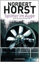 Splitter im Auge - Norbert Horst