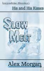 Slow Melt - Alex Morgan