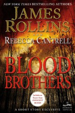 Blood Brothers (The Order of the Sanguines, #0.6) - James Rollins, Rebecca Cantrell