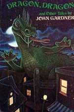 Dragon, Dragon and Other Tales - John Gardner, Charles Shields