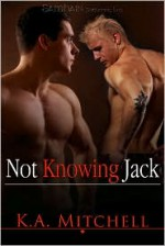 Not Knowing Jack - K.A. Mitchell