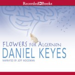 Flowers for Algernon - Daniel Keyes, Jeff Woodman