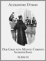 Der Graf von Monte Christo - Sechster Band (German Edition) - Eckhard Henkel, Fritz Bergen, Max Pannwitz, Alexandre Dumas