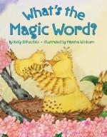 What's the Magic Word? - Kelly DiPucchio, Marsha Winborn