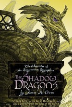 The Shadow Dragons - James A. Owen