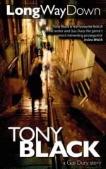 Long Way Down (A Gus Dury crime thriller) - Tony Black