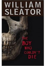 The Boy Who Couldn't Die - William Sleator