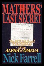 Mathers' Last Secret: The Rituals and Teachings of the Alpha Et Omega - Nick Farrell, Pat Zalewski, Tony DeLuce