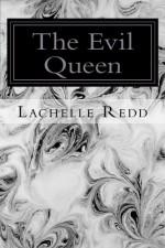 The Evil Queen - Lachelle Redd
