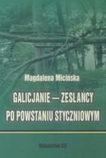 Galicjanie - zesłańcy po powstaniu styczniowym - Magdalena Micińska