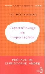 L'Apprentissage de l'imperfection (L'esprit d'ouverture) (French Edition) - Christophe André, Tal Ben-Shahar, Hélène Collon