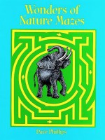 Wonders of Nature Mazes - Dave Phillips