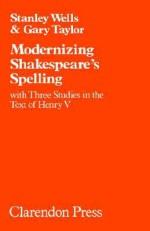Modernizing Shakespear's Spelling - Stanley Wells