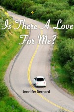 Is There A Love For Me? (Quest to find true love.) - Jennifer Bernard