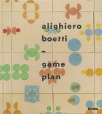 Alighiero Boetti: Game Plan - Christian Rattemeyer, Lynne Cooke, Mark Godfrey